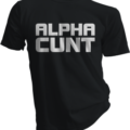 Alpha Cunt Black Tshirt