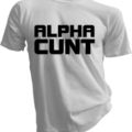 Alpha Cunt White Tshirt