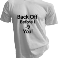 Back Off Before I -9 You Mens White Tshirt