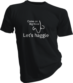 Come On Big Nose Lets Haggle Mens Black Tshirt