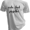 Cute But Psycho White Tshirt