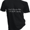 Dont Scare Me I Poop Easily Mens Black Tshirt