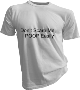 Dont Scare Me I Poop Easily Mens White Tshirt