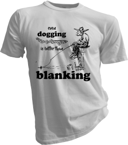 Even Dogging Is Better Than Blanking White Tshirt