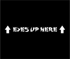 Eyes Up Here Black Logo