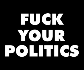 Fuck Your Politics Black Tshirt Logo