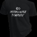Go Intercourse Yourself Mens Black Tshirt