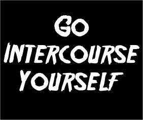 Go Intercourse Yourself