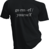 Go Rm -Rf Yourself Black Tshirt
