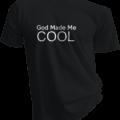 God Made Me Cool Mens Black Tshirt