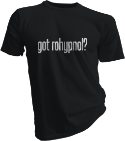 Got Rohypnol Black Tshirt