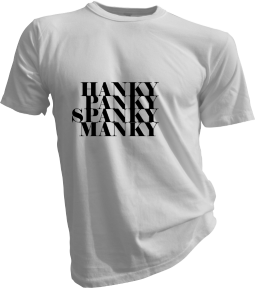 Hanky Panky Spanky Manky Mens White Tshirt