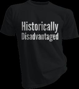 Historically Disadvantaged Black Tshirt