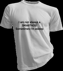 I Am Not Always A Smartass Mens White Tshirt