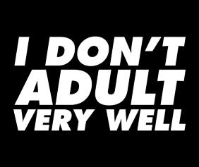 i-dont-adult-very-well-black-tshirt-logo