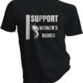 I Support Womens Rights Black Tshirt