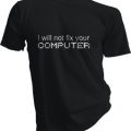 I Will Not Fix Your Computer Mens Black Tshirt