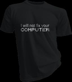 I Will Not Fix Your Computer Mens Black Tshirt