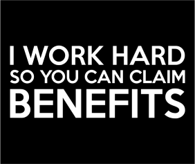 I Work Hard So You Can Claim Benefits Black Tshirt Logo