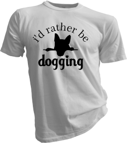 Id Rather Be Dogging White Tshirt