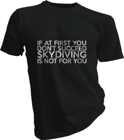 If At First You Dont Succeed Skydiving Is Not For You Mens Black Tshirt