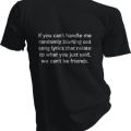 If You Cant Handle Me Randomly Blurting Out Song Lyrics Mens Black Tshirt
