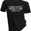 Independently Owned And Operated Black Tshirt