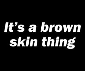 Its A Brown Skin Thing Black Tshirt Logo