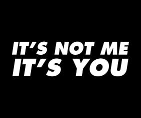 its-not-me-its-you-black-tshirt-logo