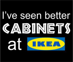 Ive Seen Better Cabinets At Ikea Black Logo