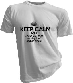 Keep Calm And Have You Tried Turning It Off And On Again Mens White Tshirt