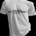 Lazy People Fact Mens White Tshirt