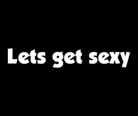 Lets Get Sexy Black Tshirt Logo