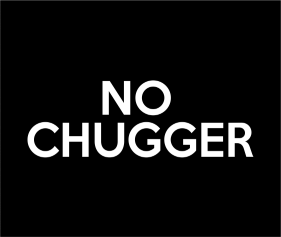 No Chugger