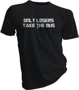 Only Losers Take The Bus Black Tshirt