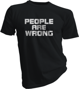 People Are Wrong Black Tshirt