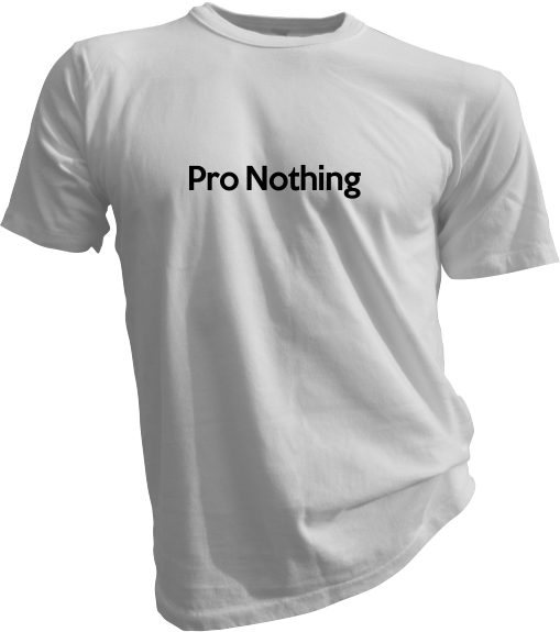 pro-nothing-white-tshirt