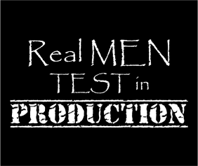 Real Men Test In Production Black Tshirt Logo