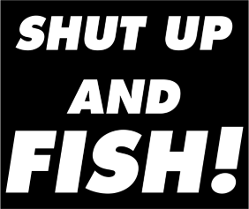 Shut Up And Fish Black Tshirt Logo