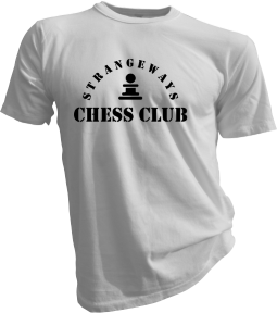 Strangeways Chess Club White Tshirt