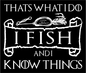 Thats What I Do I Fish And I Know Things Black Tshirt Logo