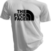 The Fuck Face White Tshirt
