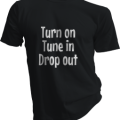 Turn On Tune In Drop Out Mens Black Tshirt