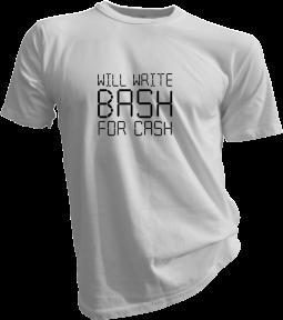 will-write-bash-for-cash-white-tshirt