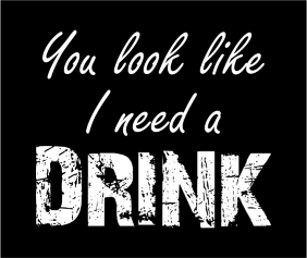 you-look-like-i-need-a-drink-black-tshirt-logo