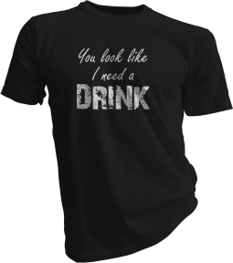 you-look-like-i-need-a-drink-black-tshirt