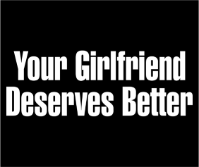 Your Girlfriend Deserves Better Black Logo